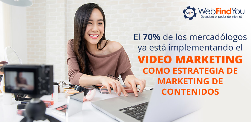 El 70% de los Mercadólogos ya Está Implementando el Video Marketing