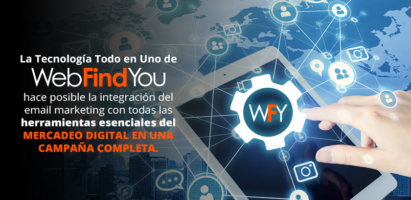 WebFindYou Integra el Email Marketing con las Piezas del Mercadeo Digital