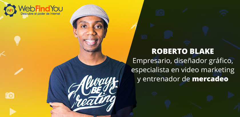 Roberto Blake, Especialista en Video Marketing y Entrenador de Mercadeo