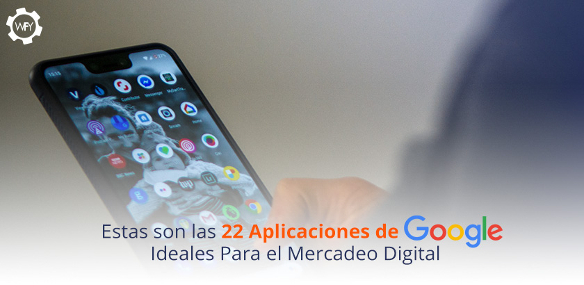 22 Aplicaciones de Google Ideales Para el Mercadeo Digital