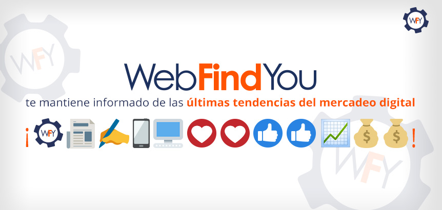 WebFindYou te Mantiene Informado de las Últimas Tendencias de Mercadeo Digital