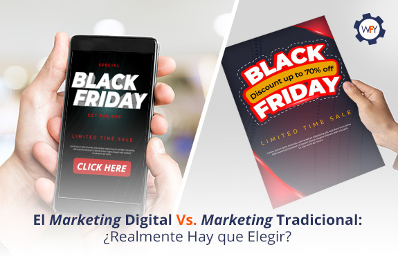 El Marketing Digital Vs. Marketing Tradicional: ¿Realmente Hay que Elegir?