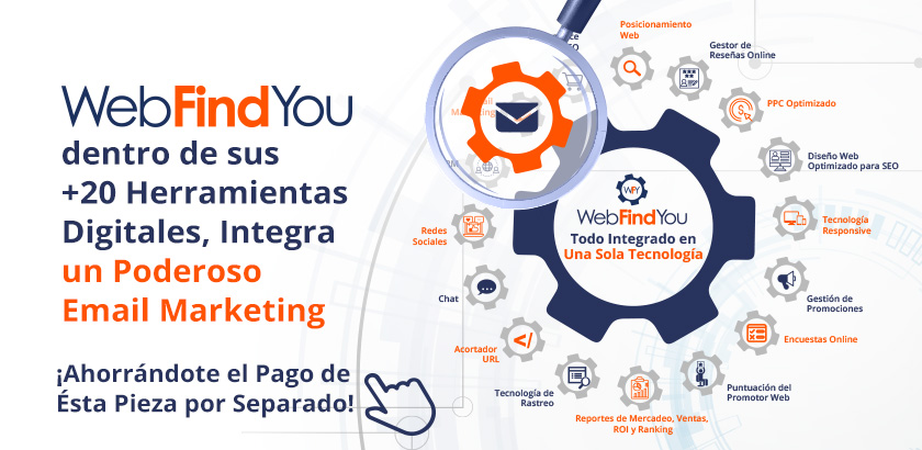WebFindYou Dentro de sus +20 Herramientas Integra un Poderoso Email Marketing